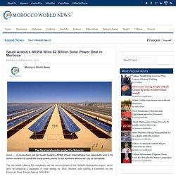 Saudi Arabia's AKWA Wins $2 Billion Solar Power Deal in Morocco