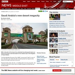Saudi Arabia's new desert megacity