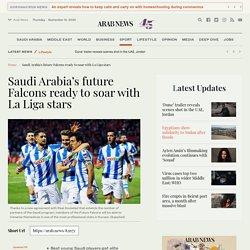 Saudi Arabia's future Falcons ready to soar with La Liga stars