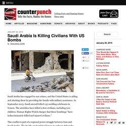 Saudi Arabia Is Killing Civilians With US Bombs