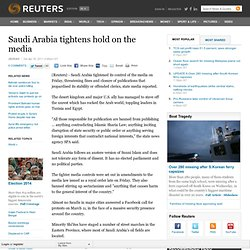 Saudi Arabia tightens hold on the media