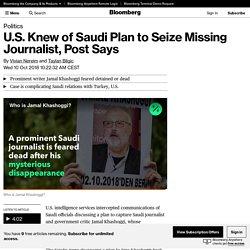 U.S. Knew of Saudi Plan to Seize Missing Journalist, Post Says