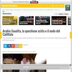Arabia Saudita, la questione sciita e il nodo del Califfato
