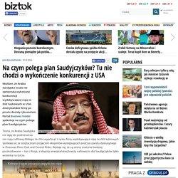 Na czym polega plan Saudyjczyków? Tu nie chodzi o wykończenie konkurencji z USA