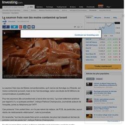 AFP 24/11/16 Le saumon frais non bio moins contaminé qu'avant