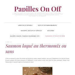 Saumon laqué au thermomix ou sans – Papilles On Off