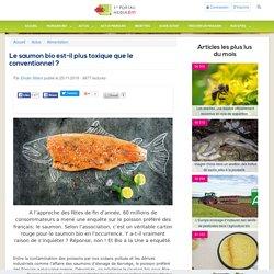 BIOALAUNE 25/11/16 Le saumon bio est-il plus toxique que le conventionnel ?