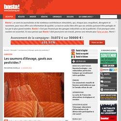 BASTA 06/01/12 Alimentation - Les saumons d'élevage, gavés aux pesticides ?