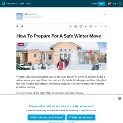 How To Prepare For A Safe Winter Move: sauravarora — LiveJournal