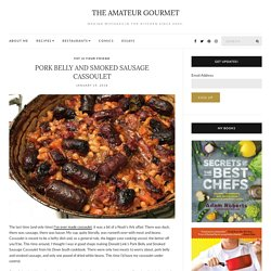 Pork Belly and Smoked Sausage Cassoulet - The Amateur Gourmet