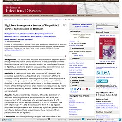 The Journal of Infectious Diseases 2010;202:825 Pig Liver Sausage as a Source of Hepatitis E Virus Transmission to Humans
