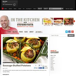 In the Kitchen with Stefano Faita - Recipe - Sausage-Stuffed Potatoes