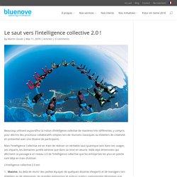 Le saut vers l'intelligence collective 2.0 !