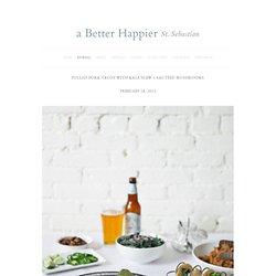 Pulled Pork Tacos with Kale Slaw + Sautéed Mushrooms — a Better Happier St. Sebastian