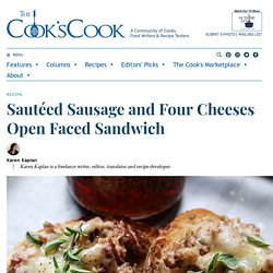 Sautéed Sausage and Four Cheeses Open Faced Sandwich - The Cook's Cook