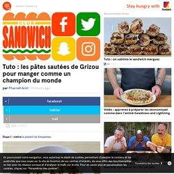 Tuto : les pâtes sautées de Grizou pour manger comme un champion du monde