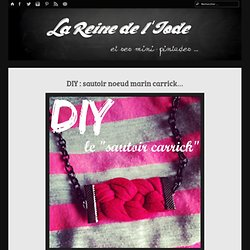 DIY : sautoir noeud marin carrick... - La Reine de l'iode et ses mini-pintades
