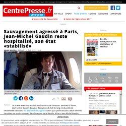 Sauvagement agressé à Paris, Jean-Michel Gaudin reste hospitalisé, son état «stabilisé»