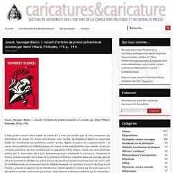 Jossot, Sauvages Blancs !, recueil d'articles de presse présentés et annotés par Henri Viltard, Finitudes, 176 p., 19 €. -