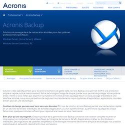 Logiciels de sauvegarde et solutions de reprise d'activite apres sinistre pour serveurs Windows et Linux