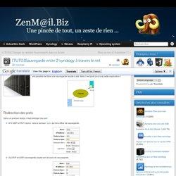 [TUTO]Sauvegarde entre 2 synology à travers le net » ZenM