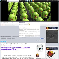 sauvegarder applications Android et données SANS ROOT