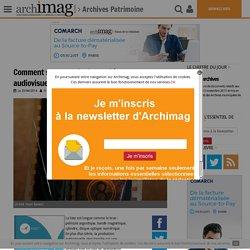 Comment sauvegarder les archives audiovisuelles