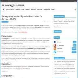 Sauvegarder automatiquement ses bases de données MySQL - Blog des télécoms