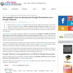 Sauvegarder tous vos documents Google Documents avec Google Takeout