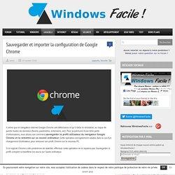 Sauvegarder et importer un profil Google Chrome
