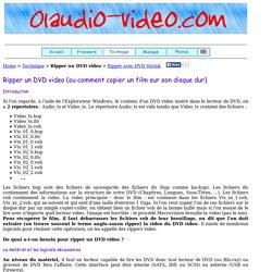 Ripper un DVD Video - Copier un DVD - Copier un Film - Sauvegarder un Film - Récupérer un DVD Video sur son Ordinateur