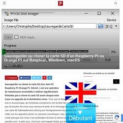 Sauvegarder ou cloner la carte SD d'un Raspberry Pi ou Orange Pi sur Raspbian, Windows, macOS