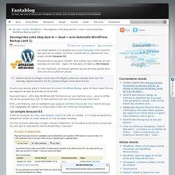 Sauvegardez votre blog dans le « cloud » avec Automatic Wordpres