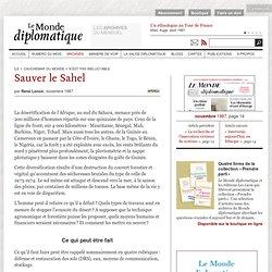 Sauver le Sahel, par René Lenoir (Le Monde diplomatique, novembre 1987)