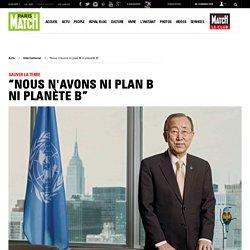"""Sauver la Terre - """"Nous n'avons ni plan B ni planète B"""""""