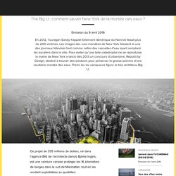 The Big U : comment sauver New York de la montée des eaux ?