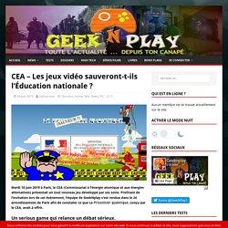 CEA - Les jeux vidéo sauveront-t-ils l'Éducation nationale ? - GeekNPlay