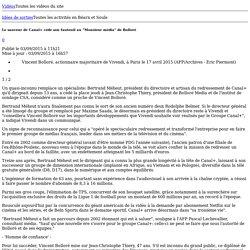 """Le sauveur de Canal+ cède son fauteuil au """"Monsieur média"""" de Bolloré"""
