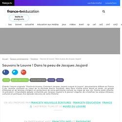Sauvons le Louvre ! Dans la peau de Jacques Jaujard - Article