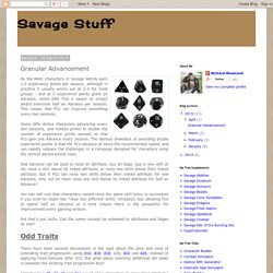 Savage Stuff: Granular Advancement