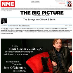The Savage Wit Of Mark E Smith - The Big Picture - NME.COM - The world's fastest music news service, music videos, interviews, photos and more