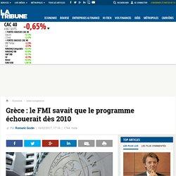Grèce : le FMI savait que le programme échouerait dès 2010