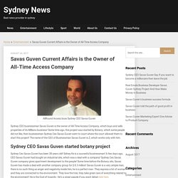 Savas Guven is owner of All-Time Access Company in Sydney