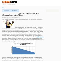 Save Time Cleaning - Why Cleaning is a waste of Time
