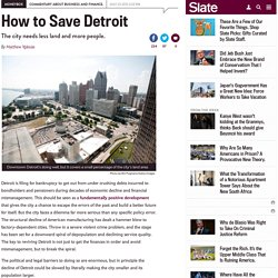 How to save Detroit: Shrink the city and add more people.