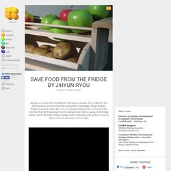 Save Food from the Fridge by Jihyun Ryou