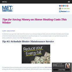 Tips for Saving Money on Home Heating Costs This Winter
