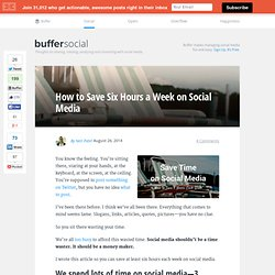 How to Save Six Hours a Week on Social Media