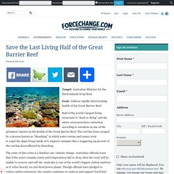 Save the Last Living Half of the Great Barrier Reef