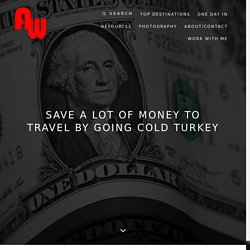 Want to Save a LOT of Money for Travel? Go Cold Turkey.